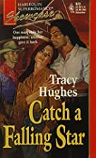 Catch a Falling Star by Tracy Hughes