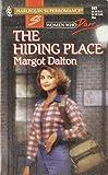 Margot Dalton: The Hiding Place (Women Who Dare, Book 25) (Harlequin Superromance, No 693)