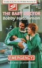 Bobby Hutchinson: The Baby Doctor (Emergency! No. 2 / Harlequin Superromance, No. 753)