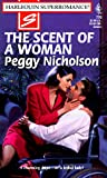 Peggy Nicholson: The Scent of a Woman: Loving Dangerously (Harlequin Superromance No. 770)