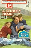 Karen Young: A Father's Heart: Family Man (Harlequin Superromance No. 786)