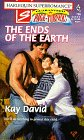 Kay David: The Ends of the Earth (Harlequin Superromance No. 798)