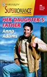 Adams, Anna: Her Daughter's Father