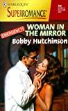 Bobby Hutchinson: Woman in the Mirror: Emergency! (Harlequin Superromance No. 906)