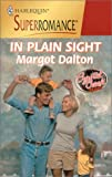 Margot Dalton: In Plain Sight: Crystal Creek (Harlequin Superromance No. 914)
