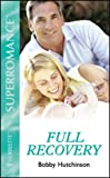 Bobby Hutchinson: Full Recovery: Emergency! (Harlequin Superromance No. 925)