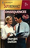 Margot Dalton: Consequences: Crystal Creek (Harlequin Superromane No. 928)