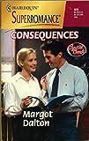 Margot Dalton: Consequences: Crystal Creek (Harlequin Superromane No. 928)