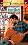 Brenda Novak: Snow Baby: 9 Months Later (Harlequin Superromance No. 939)
