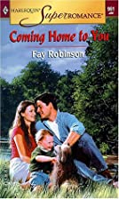 Coming Home to You by Fay Robinson