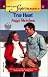Nicholson, Peggy: True Heart: 9 Months Later (Harlequin Superromance No. 1025)
