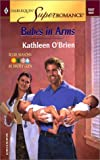 O'Brien, Kathleen: Babes in Arms: Four Seasons in Firefly Glen (Harlequin Superromance No. 1047)