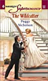 Nicholson, Peggy: The Wildcatter (Harlequin Superromance #1067)