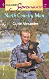 Alexander, Carrie: North Country Man (Harlequin Superromance No. 1102)