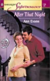 Evans, Ann: After That Night: 9 Months Later (Harlequin Superromance No. 1136)