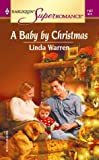Linda Warren: A Baby by Christmas (McCain Brothers, Book 1) (Harlequin Superromance, No 1167)