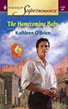 The Homecoming Baby by Kathleen O'Brien