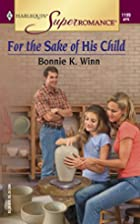 For the Sake of His Child by Bonnie K. Winn