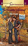 Evans, Ann: The Daughter Dilemma: Heart of the Rockies (Harlequin Superromance No. 1215)