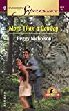 Nicholson, Peggy: More Than a Cowboy: Home on the Ranch (Harlequin Superromance No. 1217)