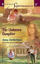 The Unknown Daughter by Anna DeStefano
