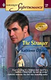 O'Brien, Kathleen: The Stranger: The Heroes of Heyday (Harlequin Superromance No. 1266)