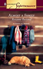 Almost a Family by Roxanne Rustand