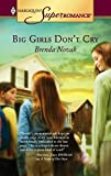 Novak, Brenda: Big Girls Don't Cry (Harlequin Superromance No. 1296)
