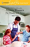 Warren, Nancy: The Trouble with Twins (Single Father) (Harlequin Superromance, No 1390)