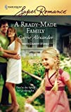 Alexander, Carrie: A Ready-Made Family (Harlequin Super Romance)