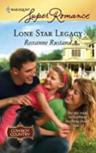 Lone Star Legacy by Roxanne Rustand