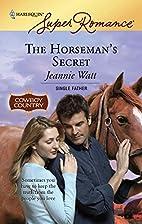 The Horseman's Secret by Jeannie Watt