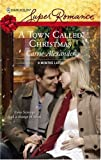 Carrie Alexander: A Town Called Christmas