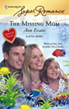 The Missing Mom by Ann Evans