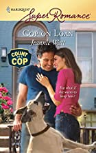 Cop on Loan by Jeannie Watt