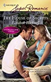 Blackwell, Elizabeth: The House Of Secrets (Harlequin Super Romance)