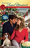 Dawn Atkins: A Lot Like Christmas