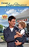 Jacobs, Holly: A Father's Name (Harlequin Super Romance)