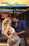 Evans, Ann: Temporary Rancher (Home On The Ranch #1741)