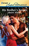 Atkins, Dawn: His Brother's Keeper