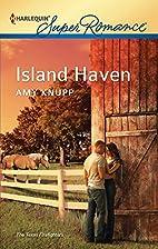 Island Haven by Amy Knupp