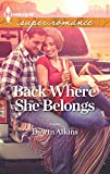 Atkins, Dawn: Back Where She Belongs (Harlequin Superromance)