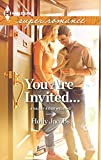 Jacobs, Holly: You Are Invited... (Harlequin Super Romance)