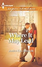 Where It May Lead by Janice Kay Johnson