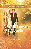 Jacobs, Holly: A Walk Down the Aisle (Harlequin Superromance)