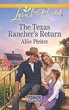 The Texas Rancher's Return by Allie Pleiter