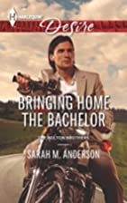 Bringing Home the Bachelor by Sarah M.…
