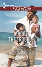 Double the Trouble by Maureen Child