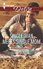 Single Man Meets Single Mom by Jules Bennett
