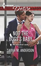 Not the Boss's Baby by Sarah M. Anderson